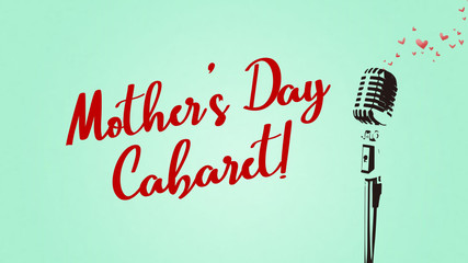 Mother's Day Cabaret