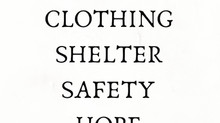 FOOD.CLOTHING.SHELTER. SAFETY.HOPE