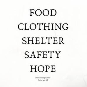 FOOD.CLOTHING.SHELTER. SAFETY.HOPE