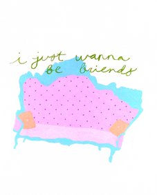 I just wanna be friends.png