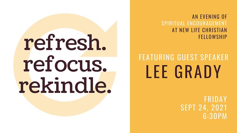 Refresh. Refocus. Rekindle. With Lee Grady