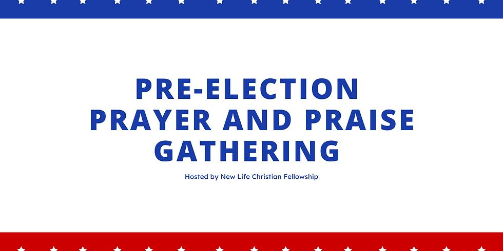 Pre-Election Prayer and Praise Gathering