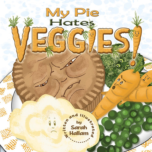 My Pie Hates Veggies! Signed Childrens Picture book