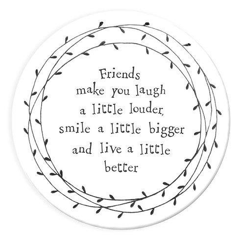 Round Porcelain Coaster 'friends laugh louder'