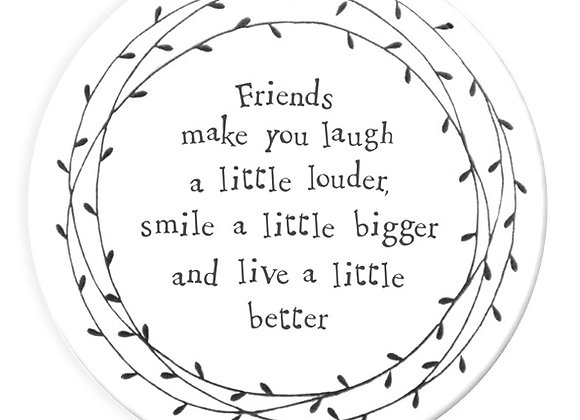 Round Porcelain Coaster 'friends laugh louder'