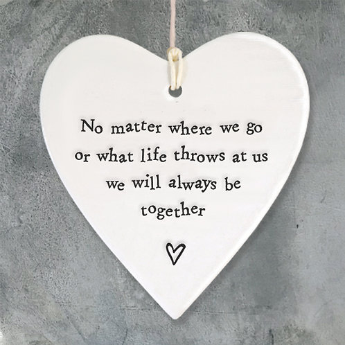 'We will always be together' Porcelain Round Heart Hanging Sign