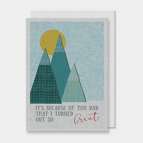 I Turned Out Great Dad Greeting Card A6