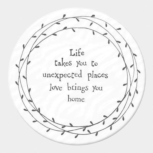 Round Porcelain Coaster 'life takes you'