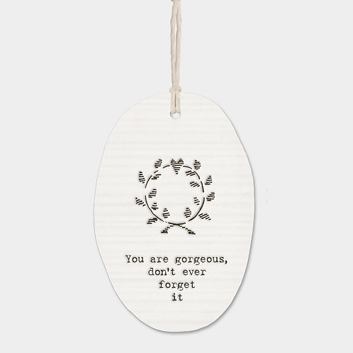 Porcelain Oval 'You are Gorgeous' Hanging Sign