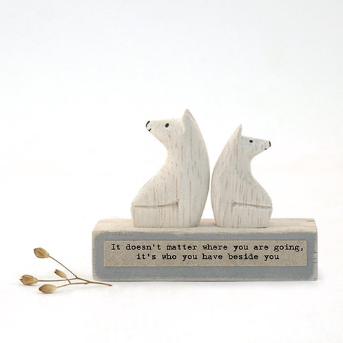 Little Wooden 'who you have beside you' Mini Bear Figurine