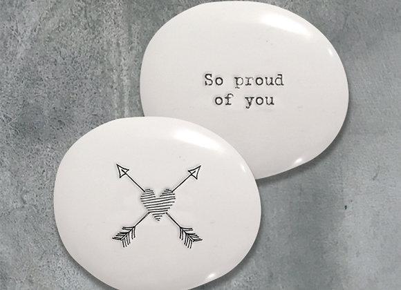 'So proud of you' Porcelain Positivity Pebble