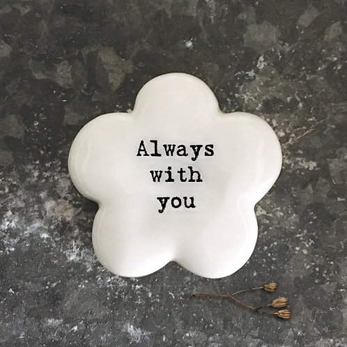 'Always with you' Flower Positivity Pebble