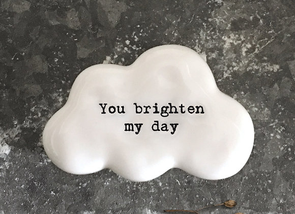 'You brighten my day' Cloud Positivity Pebble