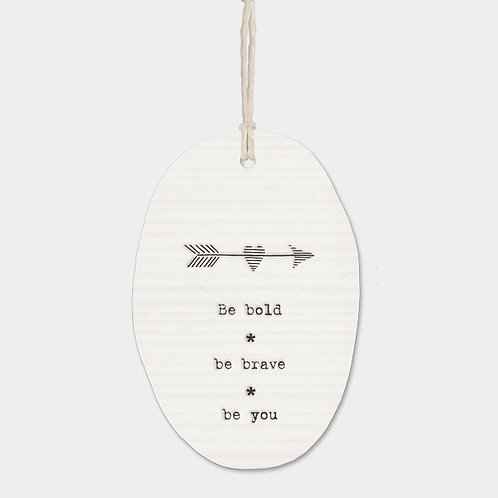 Arrow Porcelain Oval 'Be Bold' Hanging Sign