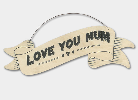 Wooden 'Love You Mum' Hanging Sign