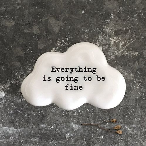 'Everything is going to be fine' Cloud Positivity Pebble