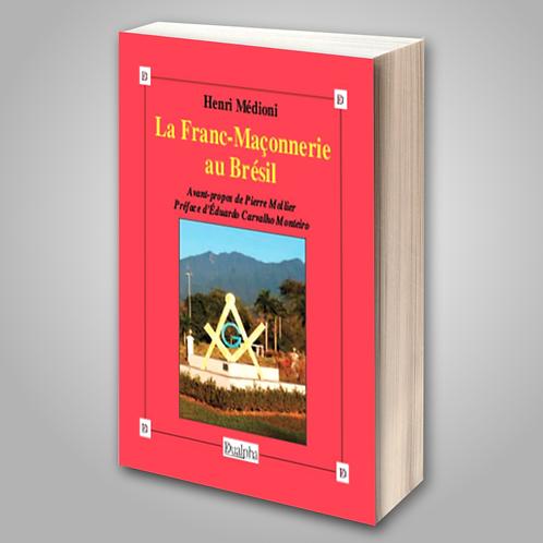 La Franc-Maçonnerie au Brésil de Henri Médioni