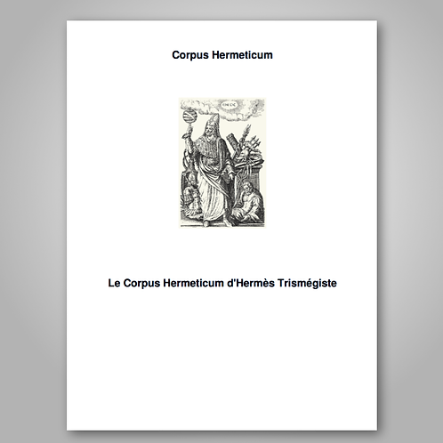 Corpus Hermeticum de Hermes TRISMEGISTE