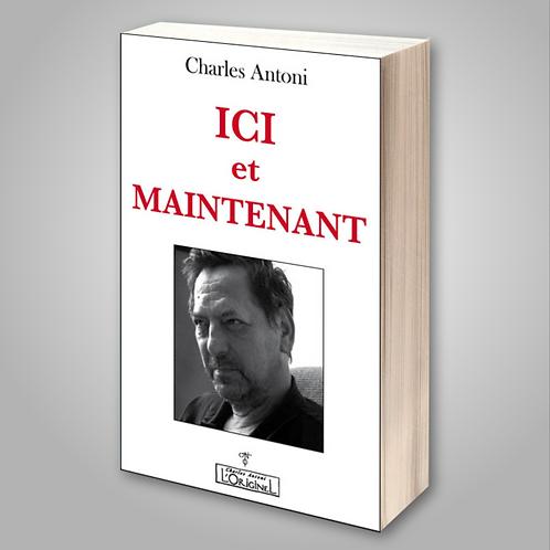 Ici et Maintenant de Charles Antoni
