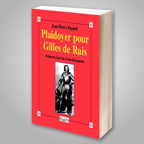 Plaidoyer pour Gilles de Rais de Jean-Pierre Bayard
