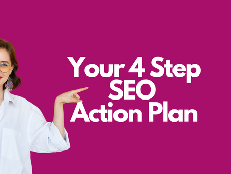 SEO 4 Step Action Plan To Increase Your Website Traffic!