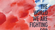 Issue #51 The World We Are Fighting For