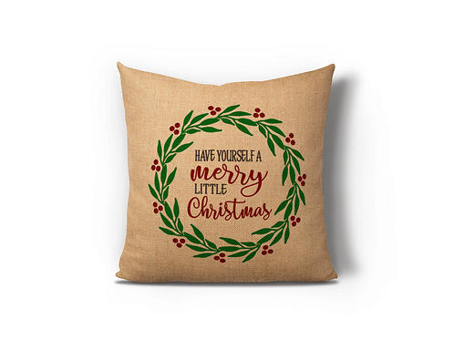Have Yourself a Merry Little Christmas Wreath Burlap Pillow Case