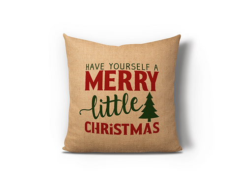 Have Yourself a Merry Little Christmas Burlap Pillow Case