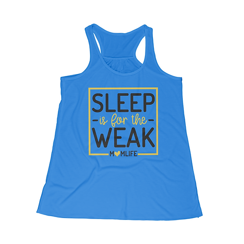 Sleep Is For The Weak Racerback