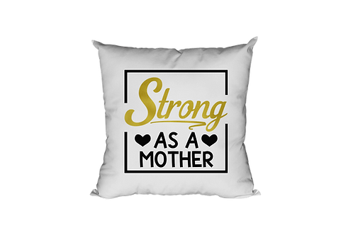 Strong As A Mother Pillow Case