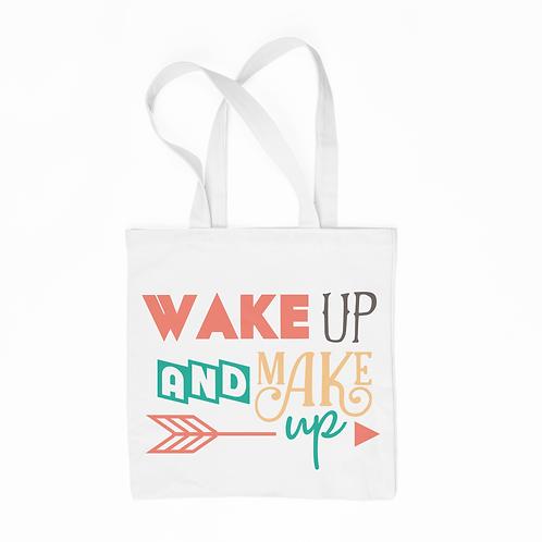 Wake Up and Make Up  Tote Bag (White)