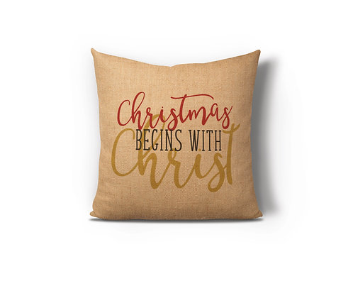 Christmas Begins With Christ Burlap Pillow Case