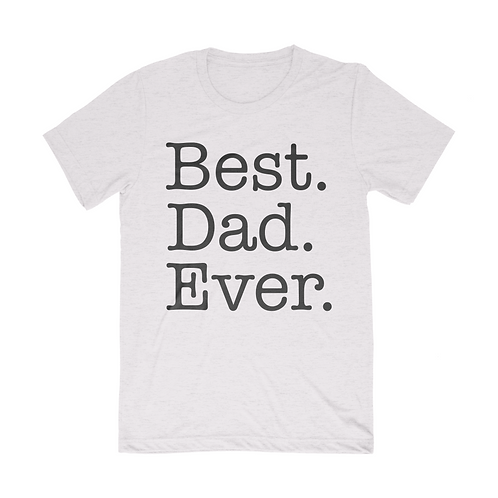 Best Dad Ever - Athletic Gray