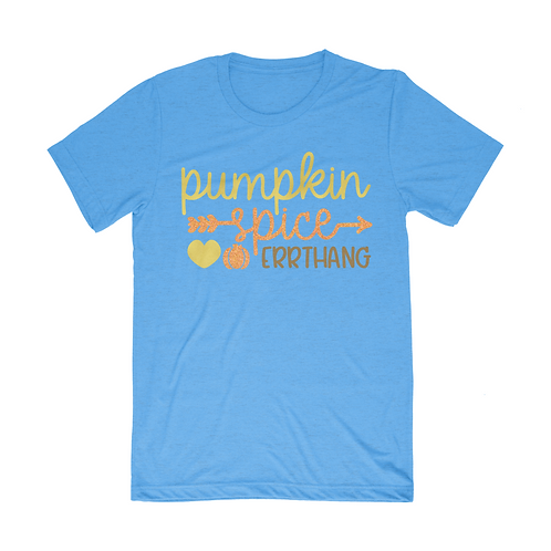 Pumpkin Spice Errthang Short Sleeve Unisex T-Shirt