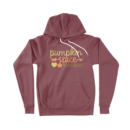 Pumpkin Spice Errthang Pull-Over Hoodie