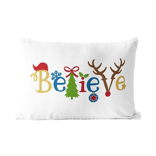 Believe Queen Pillow Case