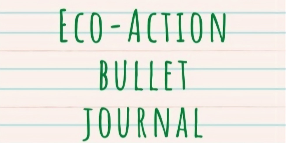 The Eco-Action Bullet Journal: Creativity Can Help With Eco-Anxiety