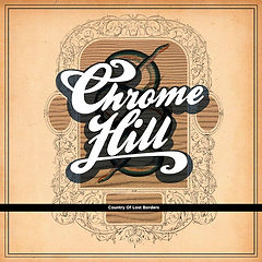 Chrome Hill - Country Of Lost Borders 80