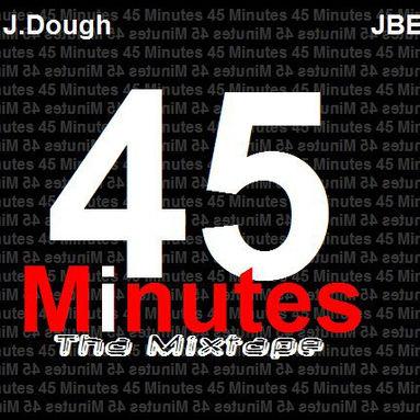 DJ J.Dough - 45 Minutes