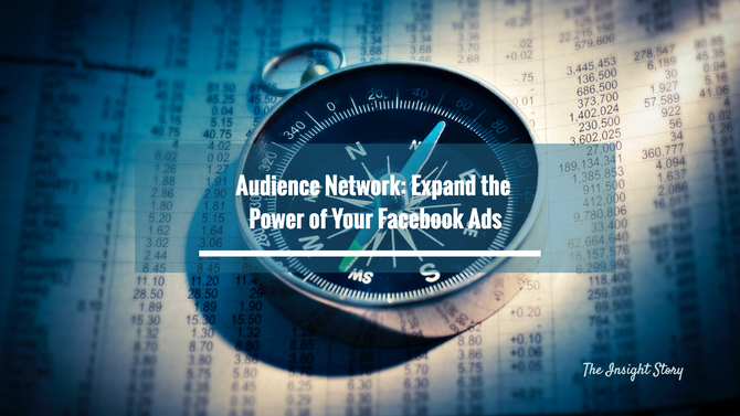 Audience Network: Expand the Power of Your Facebook Ads