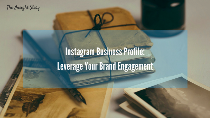 Instagram Business Profile: Leverage Your Brand Engagement