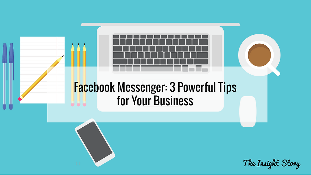 3 powerful tips for your business with FB messenger
