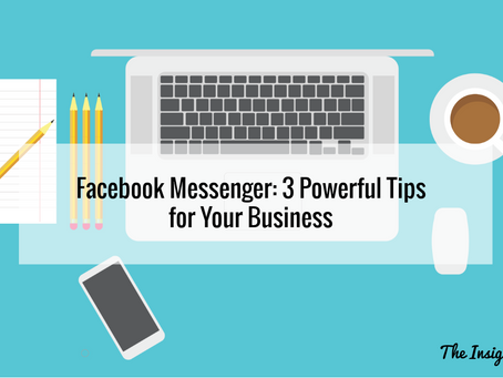 Facebook Messenger: 3 Powerful Tips for Your Business