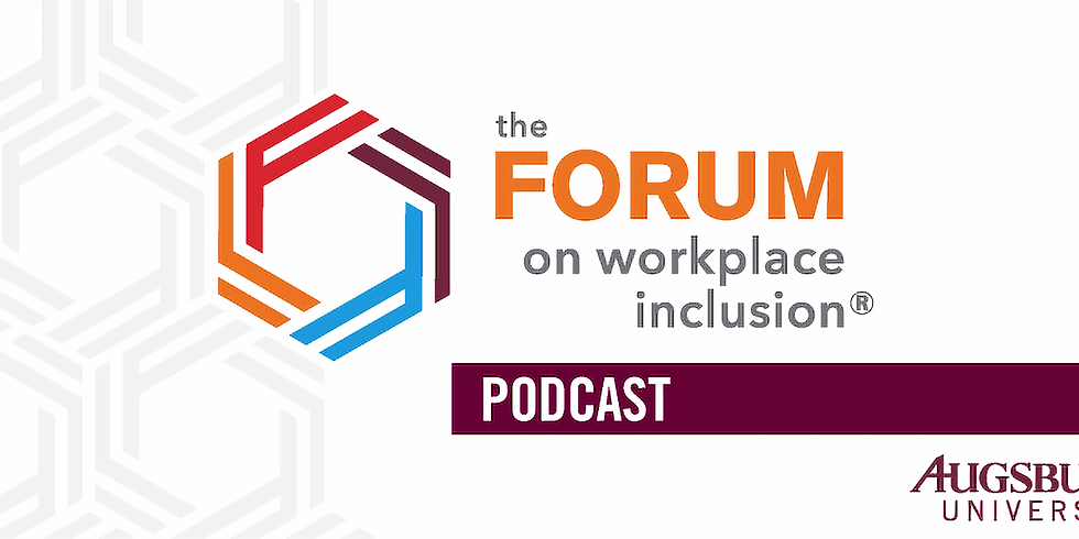 Forum on Workplace Inclusion Podcast Guest