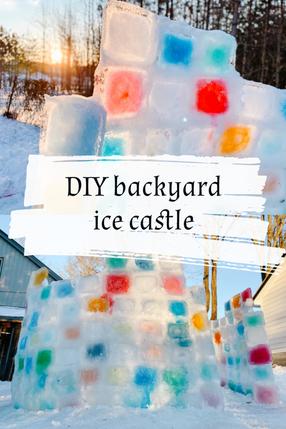 DIY BACKYARD ICE CASTLE