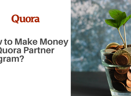How to Make Money on Quora Partner Program? 4 Easy Tricks to Earn More by Asking Questions on Quora