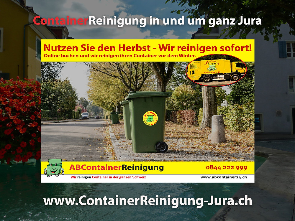 ContainerReinigung Jura - Wir reinigen Ihre Container vor dem Winter