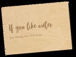 Holzpostkarte «if you like water»