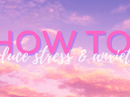 Simple ways to reduce stress and anxiety