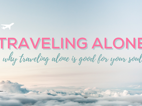 Traveling alone : 5 reasons why traveling alone is good for your soul